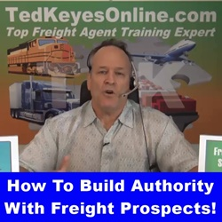 How You Build Authority With Freight Prospects!