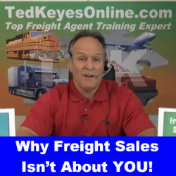 Why Freight Sales Isn't About YOU!
