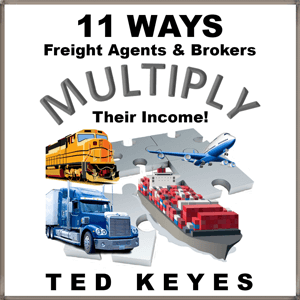 11 Ways Freight Agents & Brokers Multiply Their Income