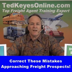 Correct These Mistakes Approaching Freight Prospects