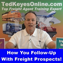 How You Follow-Up With Freight Prospects!
