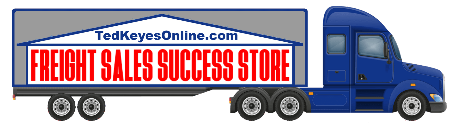 Ted Keyes' Freight Sales Success Store for successful Freight Training